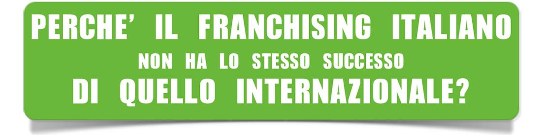 4-PERCHE-IL-FRANCHISING-ITALIANO-NON-HA-LO-STESSO-SUCCESSO-DI-QUELLO-INTERNAZIONALE